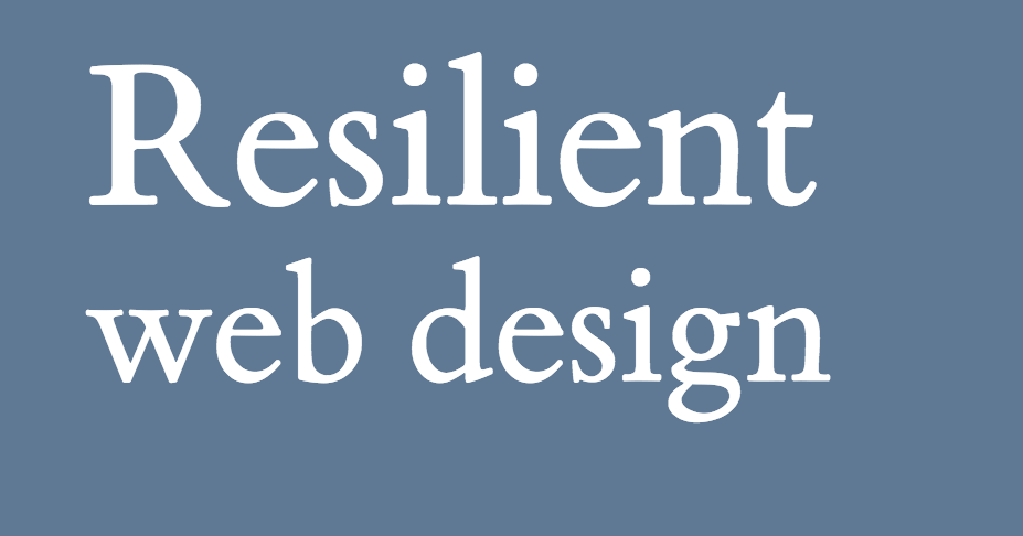 Reflections on Resilient Web Design - Scott Dawson